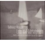 Tadeusz Wański, Lato nad Adriatykiem