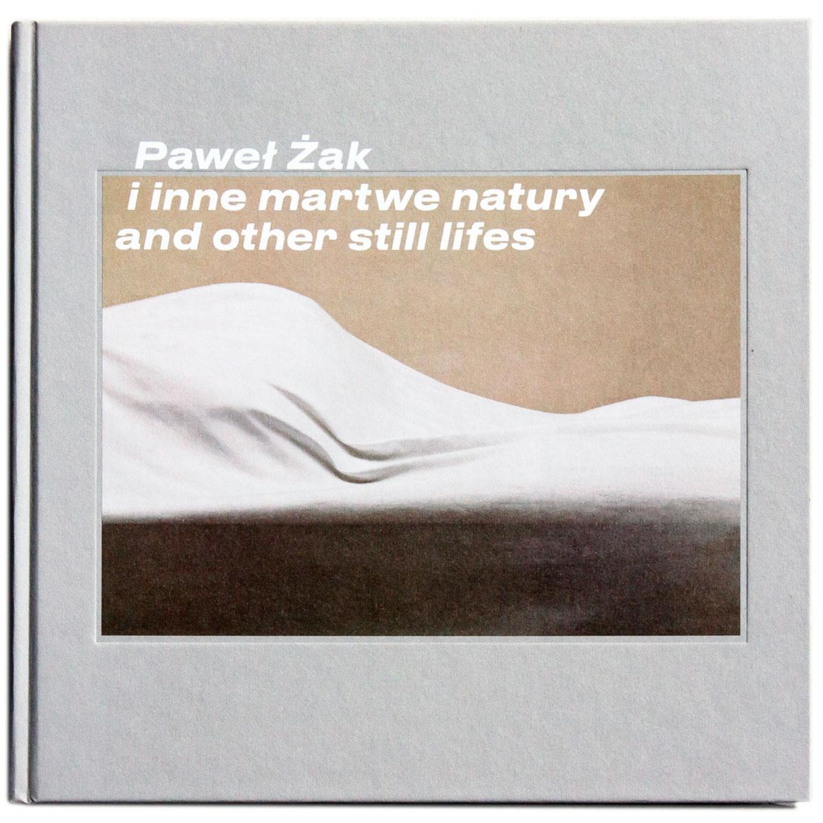 Paweł Żak, I inne martwe natury